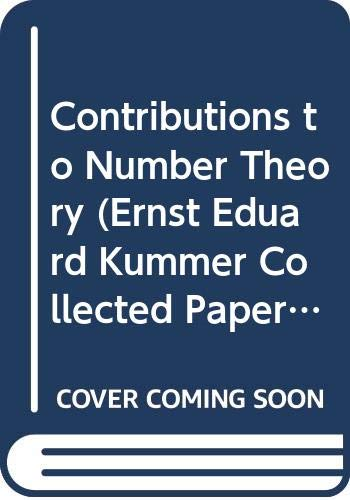 Contributions to Number Theory (Ernst Eduard Kummer Collected Papers, Volume 1)