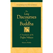 The Long Discourses of the Buddha: A Translation of the Digha Nikaya (The Teachings of the Buddha) (English Edition)