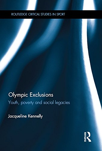 Olympic Exclusions: Youth, Poverty and Social Legacies (Routledge Critical Studies in Sport) (English Edition) por Jacqueline Kennelly