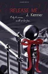 Release Me (Stark Trilogy 1) by Kenner, J. (2013) Paperback