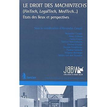 Le droit des MachinTechs (FinTech, LegalTech, MedTech...): États des lieux et perspectives
