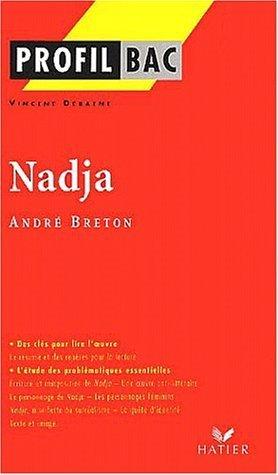 Profil d'une oeuvre : Nadja, André Breton de Debaene, Vincent (2002) Poche