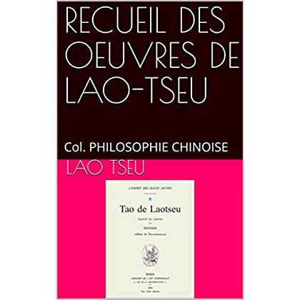 RECUEIL DES OEUVRES DE LAO-TSEU: Col. PHILOSOPHIE CHINOISE (Collection Recueil textes philosophiques )