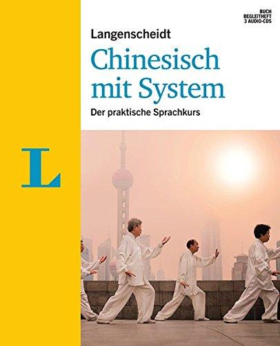 Langenscheidt Chinesisch mit System - Sprachkurs für Anfänger und Fortgeschrittene: Der praktische Sprachkurs (Langenscheidt Sprachkurse mit System)