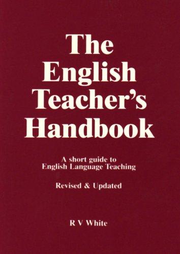 The English Teacher's Handbook: A Short Guide to English Language Teaching