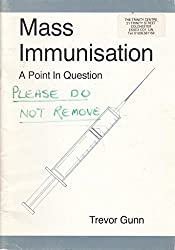 Mass Immunisation: A Point in Question