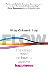 Flow: The Psychology of Happiness: The Classic Work on How to Achieve Happiness