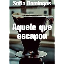 Aquele que escapou (Portuguese Edition)