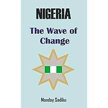 NIGERIA: The Wave of Change