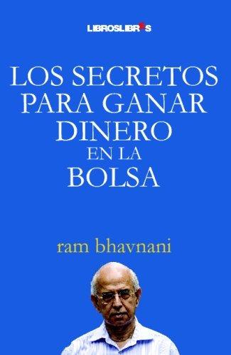 Los secretos para ganar dinero en en la Bolsa (Spanish Edition) by Ram Bahvnani (2009-01-28)