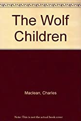 The Wolf Children: Fact or Fantasy? by Charles Maclean (1979-10-25)