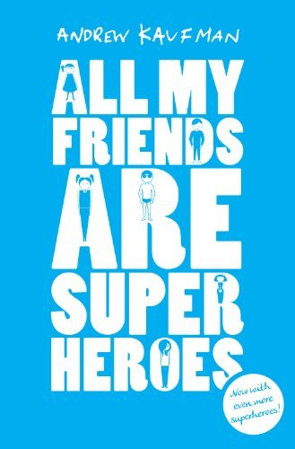 Portada del libro All My Friends are Superheroes by Andrew Kaufman (2013-10-03)