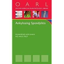 Ankylosing Spondylitis (Oxford American Rheumatology Library) 1st Edition by Khan, Muhammad Asim (2009) Paperback
