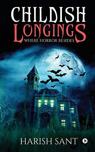 Childish Longings: Where Horror Resides