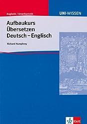 Uni-Wissen, Aufbaukurs Übersetzen Deutsch-Englisch