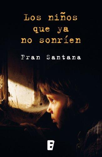 Los niños que ya no sonríen eBook: Fran Santana: Amazon.es: Tienda ...