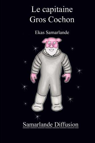 Le Capitaine Gros Cochon par Ekas Samarlande
