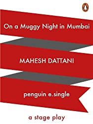 On a Muggy night in Mumbai: A Stage Play (Penguin Petit)