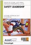 Scarica Libro Safety leadership Motivare i portatori sani di sicurezza (PDF,EPUB,MOBI) Online Italiano Gratis