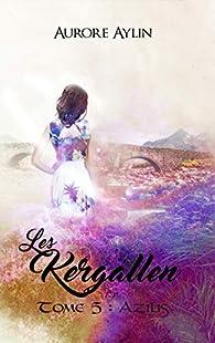 Les Kergallen, tome 5 : Azilis par Aurore Aylin