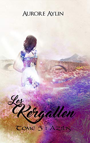 Les Kergallen, tome 5: Azilis (French Edition)