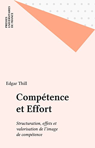 Compétence et Effort: Structuration, effets et valorisation de l'image de compétence (Pratiques corporelles) par Edgar Thill