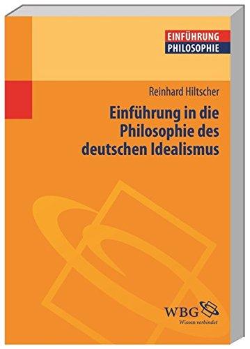 Einführung in die Philosophie des deutschen Idealismus (Philosophie kompakt)