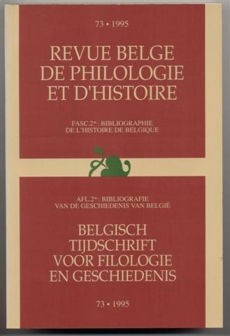 Revue belge de philologie et d'histoire, fasc.2: Bibliographie de l'histoire de Belgique / Belgisch tijdschrift voor filologie en geschiedenis, afl.2: Bibiliografie van de geschiedenis van België (Volume 73: 1995)