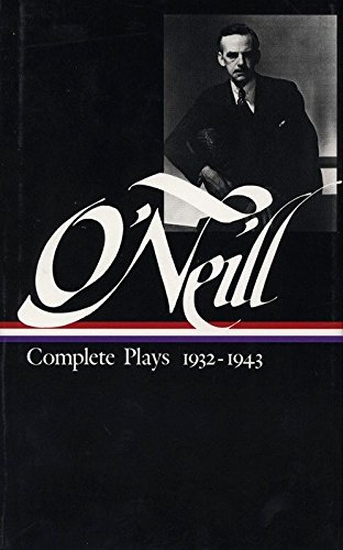 Eugene O'Neill: Complete Plays Vol. 3 1932-1943 (Loa #42): Complete Plays 1932-1943 (The library of America)