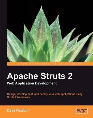 Apache Struts 2 Web Application Development by Dave Newton (2009-06-15)