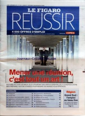 FIGARO REUSSIR (LE) [No 19706] du 10/12/2007 - MENER UNE REUNION - C'EST TOUT UN ART - CARRIERES INTERNATIONALE - EXPORT - INGENIEURS - TECHNICIENS - BTP - CONSTRUCTION - LOGISTIQUE - MANAGEMENT - MARKETING - METIERS DE LA SANTE - RESSOURCES HUMAINES - GESTION