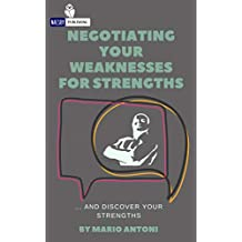 Negotiating Your Weaknesses for Strengths: ... and Discover Your Strengths. Get to Know Each Other (English Edition)