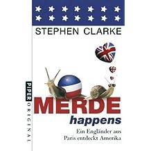Merde happens: Ein Engländer aus Paris entdeckt  Amerika