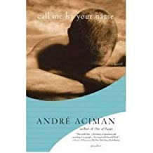 [(Call Me by Your Name)] [Author: Andre Aciman] published on (January, 2008)