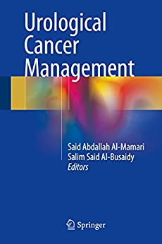 Urological Cancer Management por Said Abdallah Al-mamari