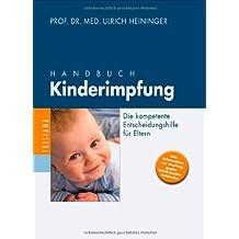 Handbuch Kinderimpfung: Die kompetente Entscheidungshilfe für Eltern