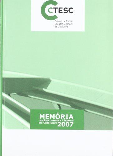 Memòria socioeconòmica i laboral de Catalunya 2007 (Generalitat de catalunya)