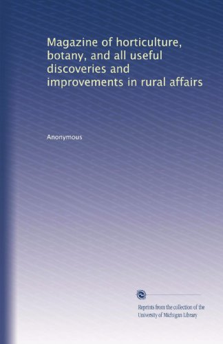 Magazine of horticulture, botany, and all useful discoveries and improvements in rural affairs (Volume 25)