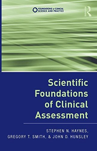 Scientific Foundations of Clinical Assessment (Foundations of Clinical Science and Practice) 1st edition by Haynes, Stephen N., Smith, Gregory T., Hunsley, John D. (2011) Hardcover