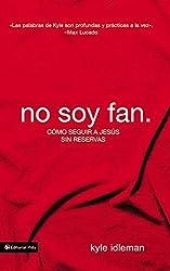 No Soy Fan / Not a Fan: Como Seguir a Jesus Sin Reservas