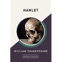 Hamlet (AmazonClassics Edition) (English Edition)