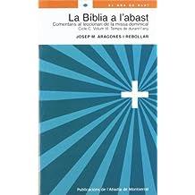 La Bíblia a l'abast. Comentaris al leccionari de la missa dominical. Cicle C. Volum 3. Temps de durant l'any (El Gra de Blat)
