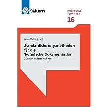Standardisierungsmethoden für die Technische Dokumentation: 2., unveränderte Auflage (tekom Hochschulschriften)