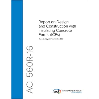 ACI 560R-16: Report on Design and Construction with Insulating Concrete Forms (ICFs)