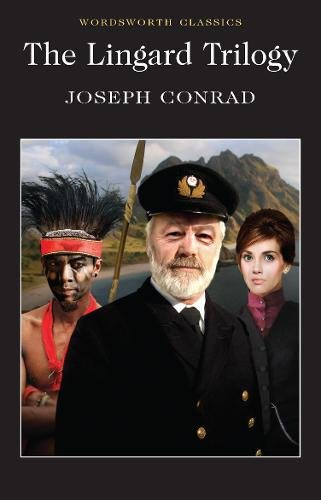 The Lingard Trilogy (Wordsworth Classics) por Joseph Conrad