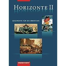 Horizonte - Geschichte für die Oberstufe: Band II: Von der Französischen Revolution bis zum Beginn des 21. Jahrhunderts