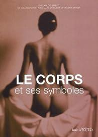 Le corps et ses symboles par Evelyn de Smedt