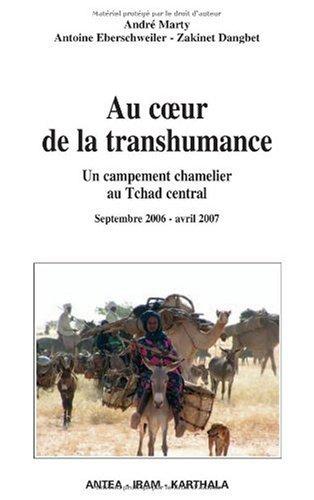 Au coeur de la transhumance : Un campement chamelier au Tchad central Septembre 2006- Avril 2007 por André Marty
