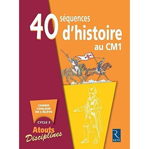 40 séquences d'histoire au CM1 : Pack de 6 cahiers couleur de l'élève