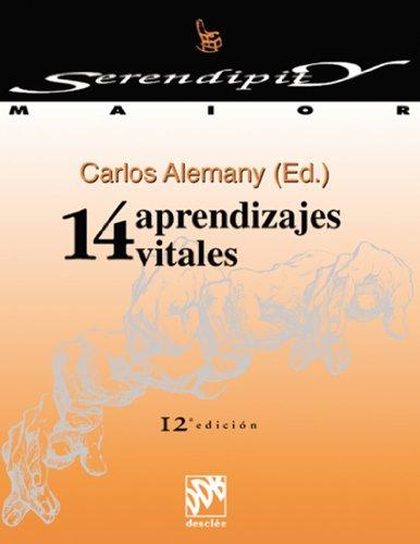 14 aprendizajes vitales (Serendipity Maior) por Carlos Alemany Briz